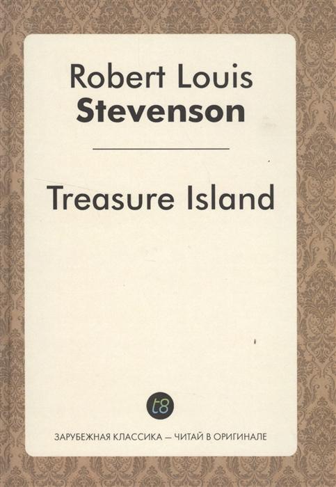 Stevenson R. Treasure Island Роман на английском языке