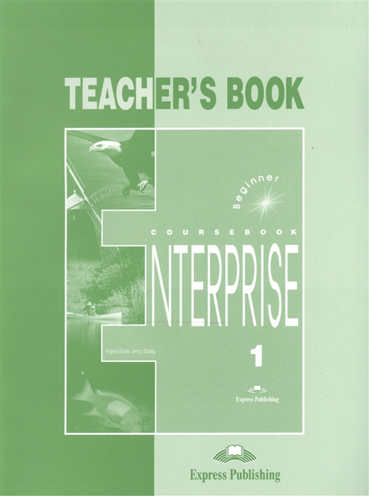 Evans V., Dooley J. Enterprise 1 Teahcer s Book Beginner