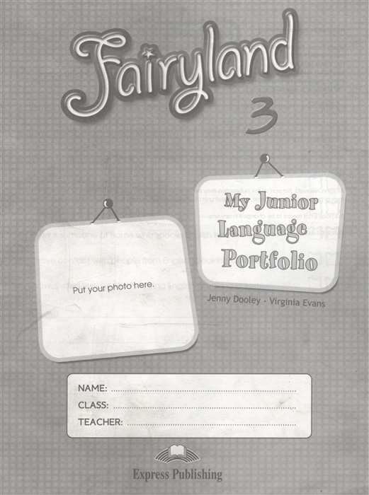 все цены на Evans V., Dooley J. Fairyland 3 My Junior Language Portfolio онлайн