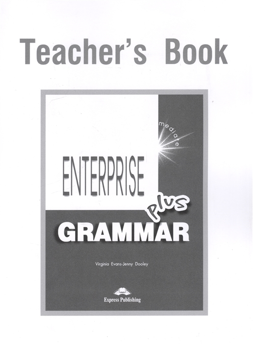 Enterprise Plus Grammar Teacher s Book Pre-Intermediate