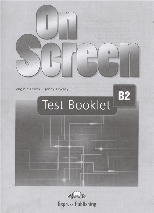 Фото - Evans V., Dooley J. On Screen B2 Test Booklet evans v dooley j on screen b2 workbook