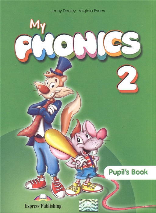Evans V., Dooley J. My Phonics 2 Pupil s Book Учебник macmillan next move 2 pupil s book dvd rom
