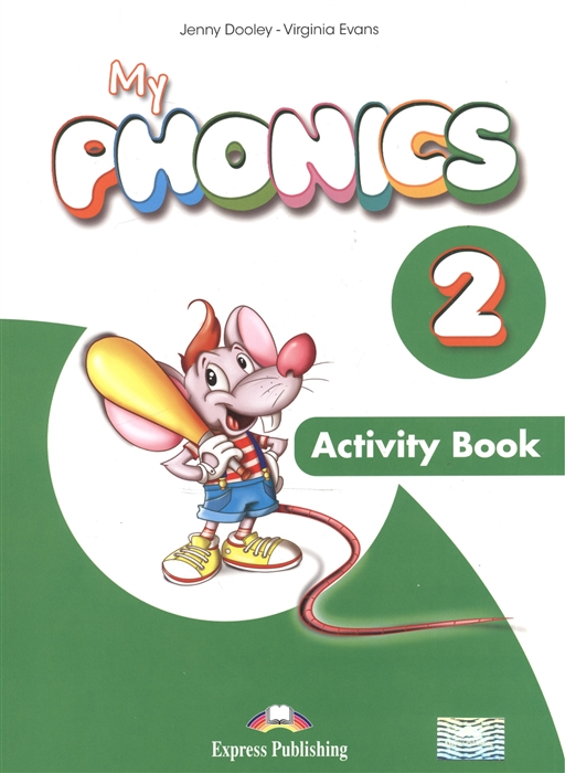 Evans V., Dooley J. My Phonics 2 Activity Book Рабочая тетрадь evans v dooley j my phonics 2 cards