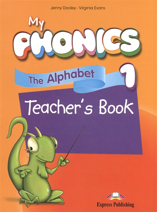 Dooley J., Evans V. My Phonics 1 The Alphabet Teacher s Book dippy s adventures teacher s book 1