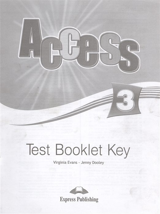 Evans V., Dooley J. Access 3 Test Booklet Key evans v dooley j access 4 grammar key