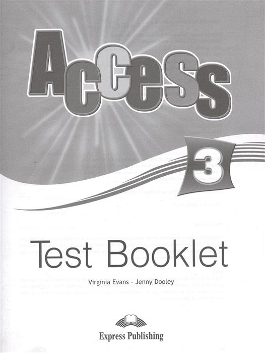 Evans V., Dooley J. Access 3 Test Booklet gray e evans v welcome 3 test booklet