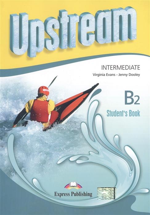 Evans V., Dooley J. Upstream Intermediate B2 Student s Book traveller elementary student s book