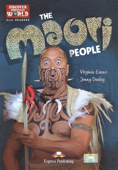 Evans V., Dooley J. The Maori People Level B1 B2 Книга для чтения