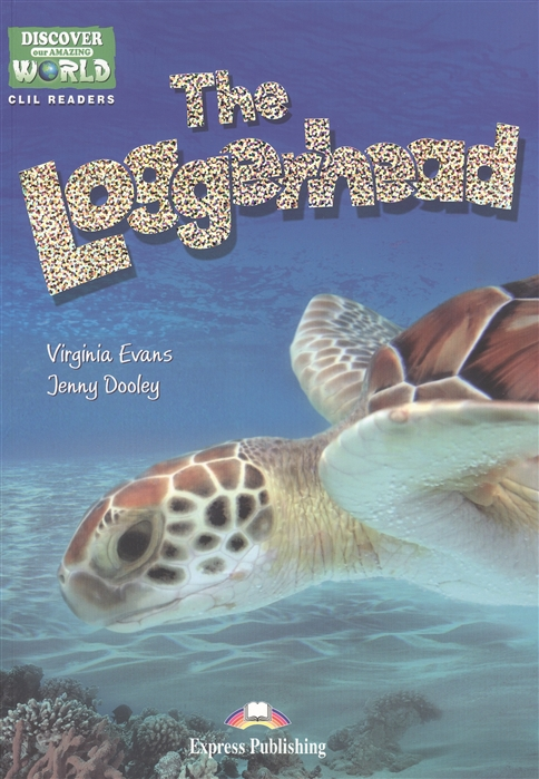 Evans V., Dooley J. The Loggerhead Level A1 A2 Книга для чтения evans v dooley j the killer whale level a1 a2 cd