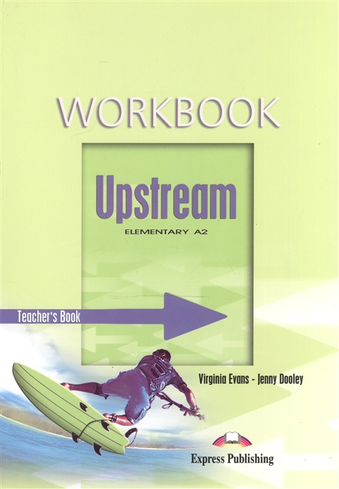 Evans V., Dooley J. Upsrteam A2 Elementary Workbook Teacher s Book цена