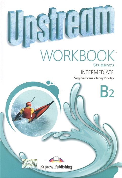 Evans V., Dooley J. Upstream Intermediate B2 Workbook Student s цена