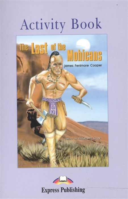 цена на Cooper J. The Last of the Mohicans Activity Book