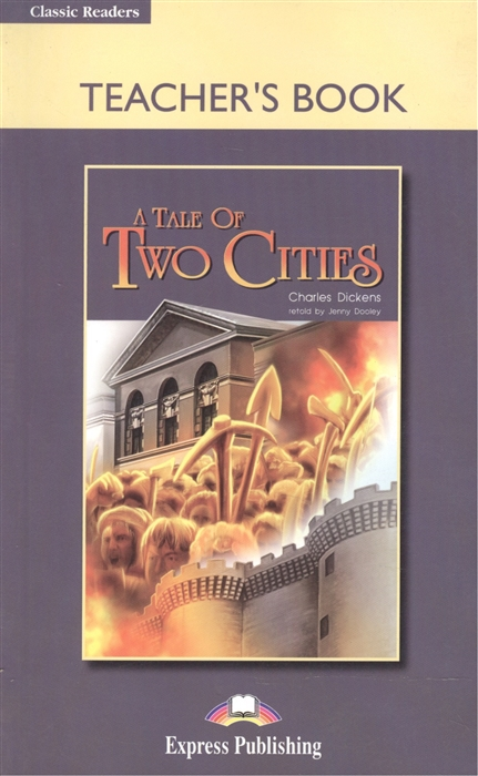 Dickens C. A Tale of Two Cities Teacher s Book цены онлайн