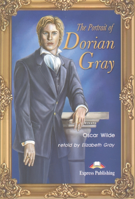 цена на Wilde O. The Portrait of Dorian Gray Книга для чтения