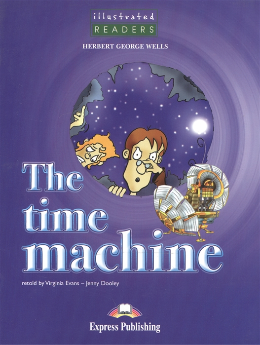 Wells H. The Time Machine Level 3 Книга для чтения wells herbert george the time machine isbn 978 5 521 00161 3