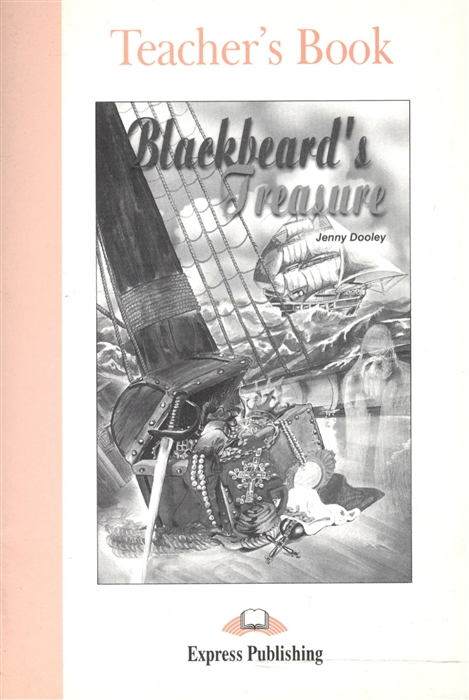 Dooley J. Blackbeard s Treasure Teacher s Book dippy s adventures teacher s book 1