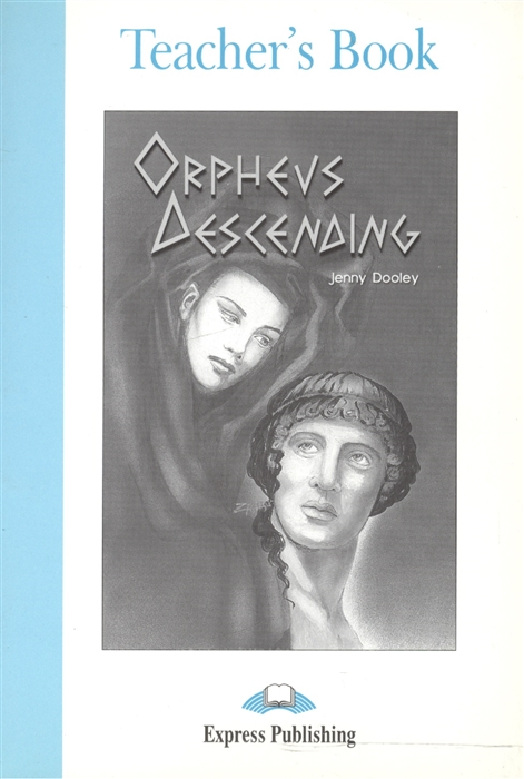 Dooley J. Orpheus Decending Teacher s Book dooley j orpheus decending activity book