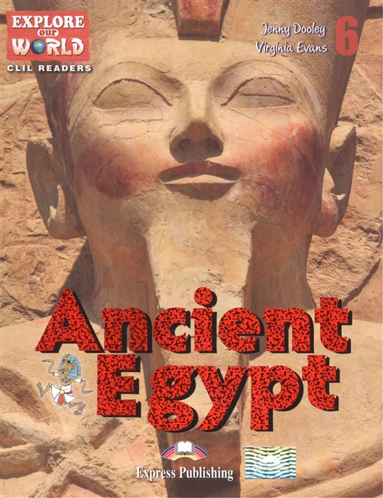 Dooley J., Evans V. Ancient Egypt Level 6 Книга для чтения dooley j evans v the giant turnip picture version texts page 6