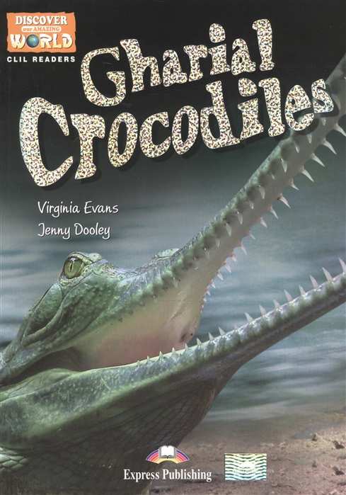 Gharial Crocodiles Level B1 Книга для чтения