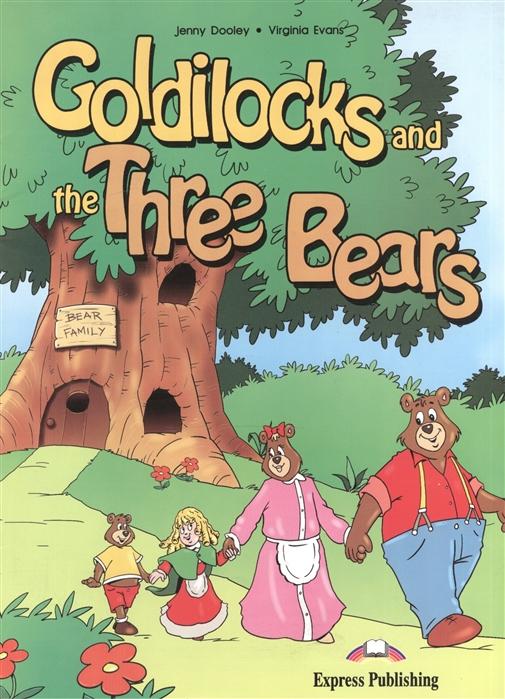 Evans V., Dooley J. Goldilocks and the Three Bears Книга для чтения недорго, оригинальная цена