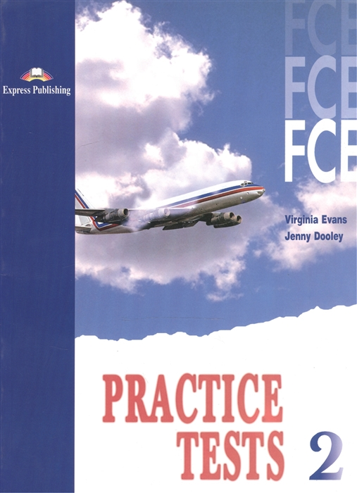 Evans V., Dooley J. FCE Practice Tests 2 Student s Book