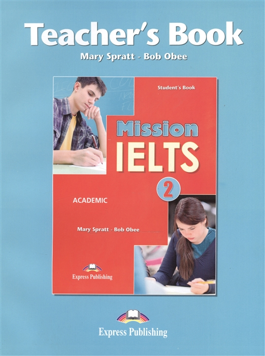 Фото - Obee B., Spratt M. Mission IELTS 2 Academic Teacher s Book mccarter s ielts introduction student s book