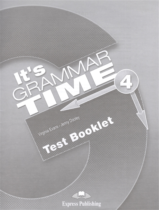 Evans V., Dooley J. It s Grammar Time 4 Test Booklet