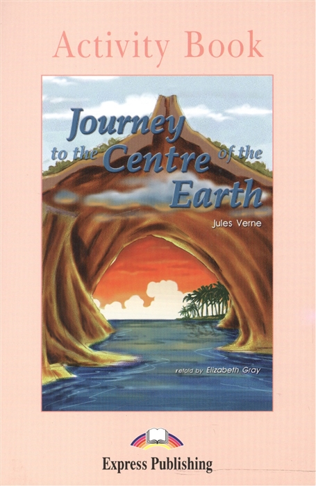 Verne J. Journey to the Centre of the Earth Activity Book journey to athens intermediate the united states olympic committee activity book