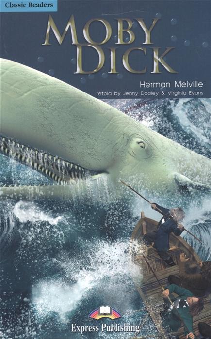Melville H. Moby Dick Level 4 Книга для чтения недорого