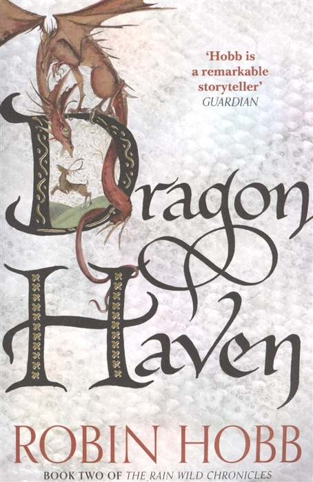 Hobb R. Dragon Haven Book Two of The Rain Wild Chronicles