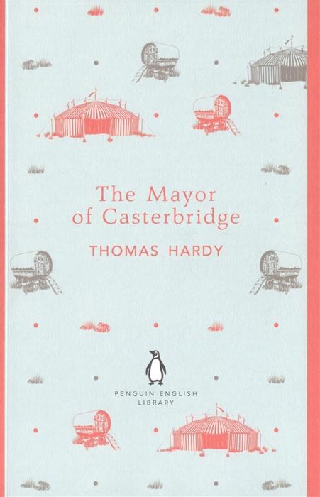 Hardy Th. The Mayor of Casterbridge thomas hardy the mayor of casterbridge