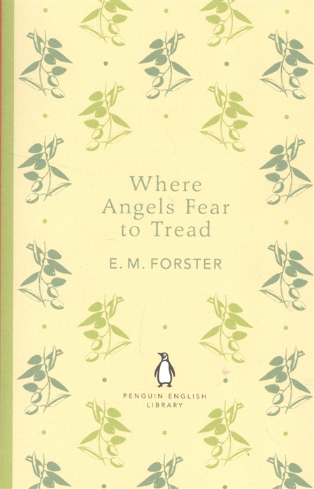 Forster E. Where Angels Fear to Tread
