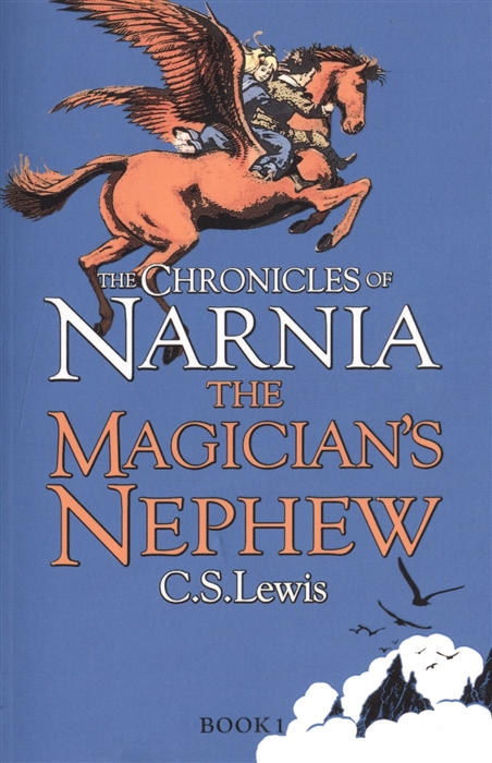 Lewis C. The Magician s Nephew The Chronicles of Narnia Book 1 lewis c the silver chair the chronicles of narnia book 6
