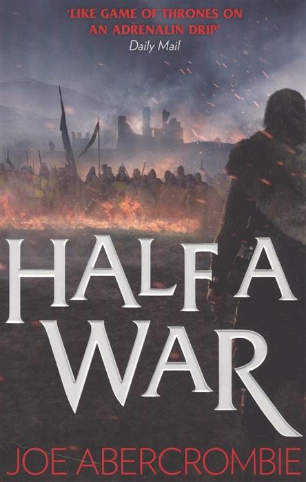 Abercrombie J. Half a War half a war