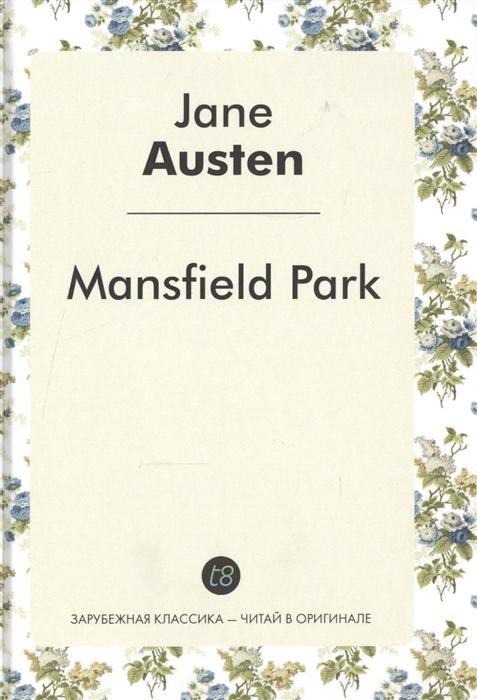Austen J. Mansfield Park A Novel in English 1814 Мэнсфилд-Парк Роман на английском языке 1814 jane austen mansfield park