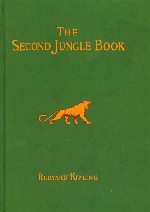 Фото - Kipling R. The Second Jungle Book Short Stories in English Вторая книга Джунглей Сборник рассказов на английском языке kipling r the jungle book isbn 9781909621817
