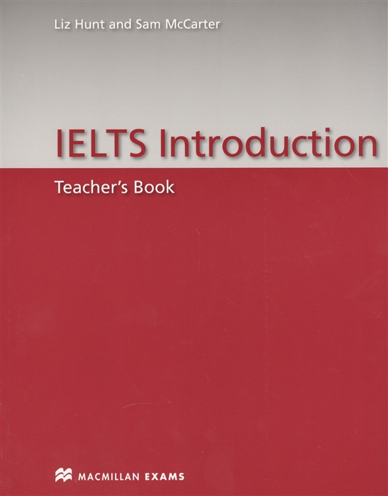 McCarter S., Hunt L. IELTS Introduction Teacher s Book danieis z coveney l grammar genius 2 teacher s book