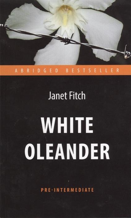 цена Fitch J. White Oleander онлайн в 2017 году