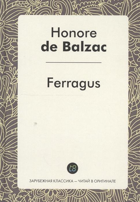 Ferragus Le Roman en francais Феррагус предводитель деворантов Роман на французском языке