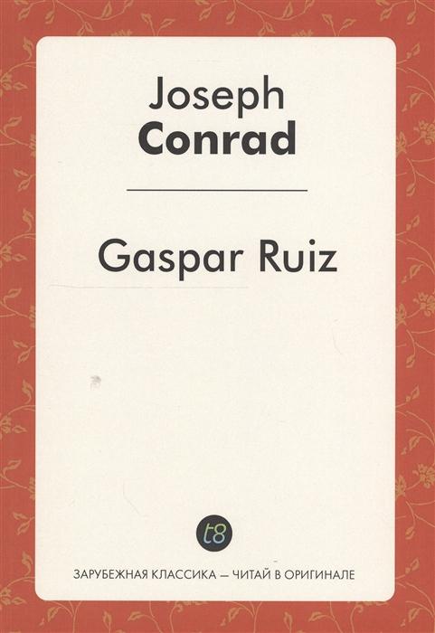Conrad J. Gaspar Ruiz joseph conrad jugend gaspar ruiz