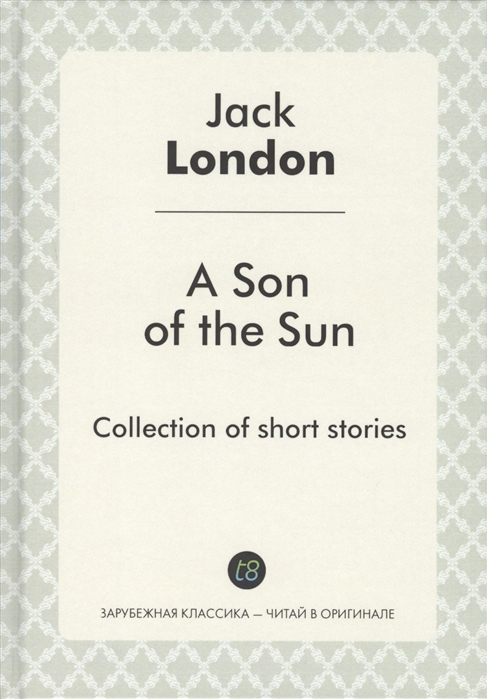 London J. A Son of the Sun