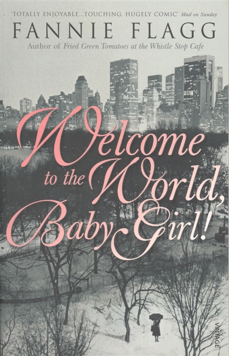Flagg F. Welcome to the World Baby Girl flagg f welcome to the world baby girl