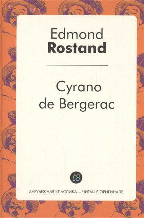 Rostand E. Cyrano de Bergerac