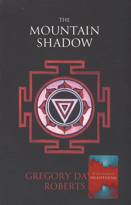 Roberts G. The Mountain Shadow roberts g shantaram