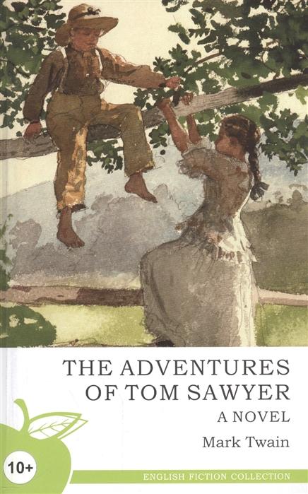 Твен М. The Adventures of Tom Sawyer Приключения Тома Сойера марк твен adventures of tom sawyer
