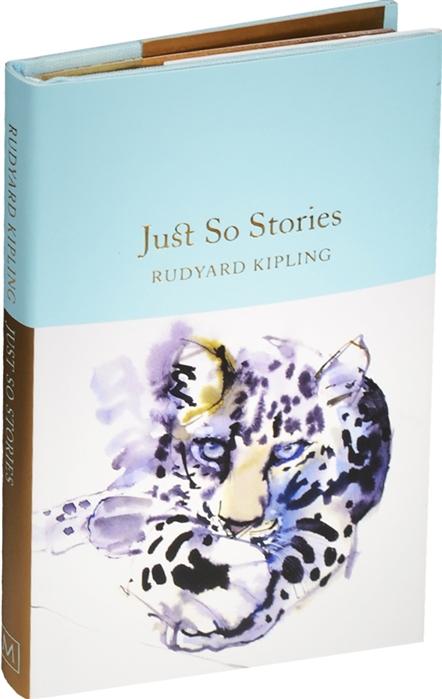 Kipling R. Just So Stories kipling r kim