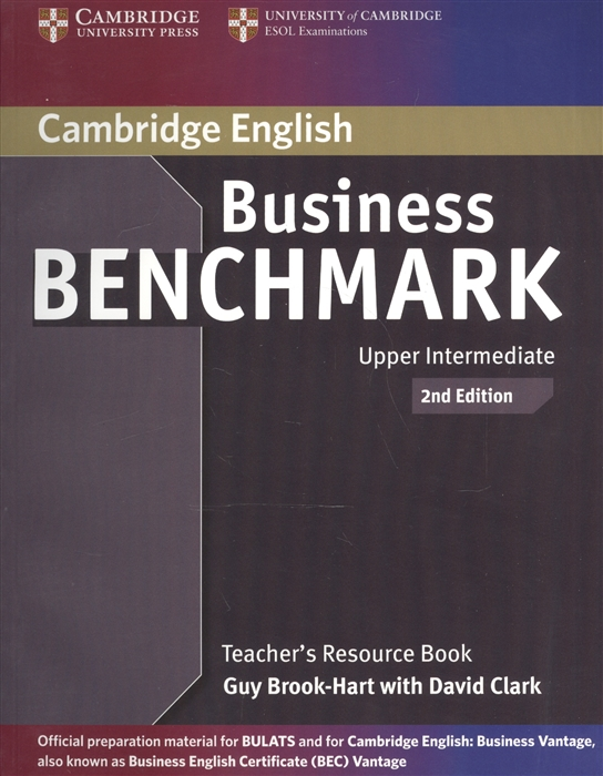 лучшая цена Brook-Hart G., Clark D. Business Benchmark 2nd Edition Upper Intermediate BULATS and Business Vantage Teacher s Resource Book