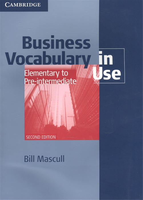 Mascull B. Business Vocabulary in Use Elemtntary to Pre-Intermediate Second Edition mascull b business vocabulary in use elementary to pre intermediate with answers