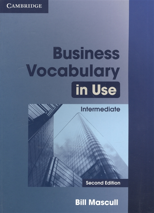 Mascull B. Business Vocabulary in Use Intermediate Second Edition mascull b business vocabulary in use elementary to pre intermediate with answers