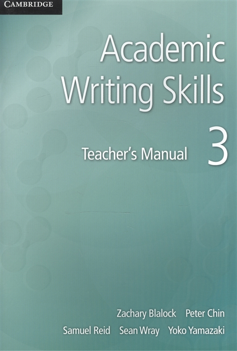 Blalock Z Chin P Reid S Wray S Yamazaki Y Academic Writing Skills 3 Teacher s Manual